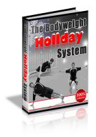 The Bodyweight Holiday System